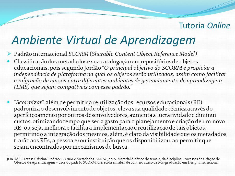 Ambiente Virtual de Aprendizagem  Padrão internacional SCORM (Sharable Content Object Reference Model) Classificação dos metadados e sua catalogação