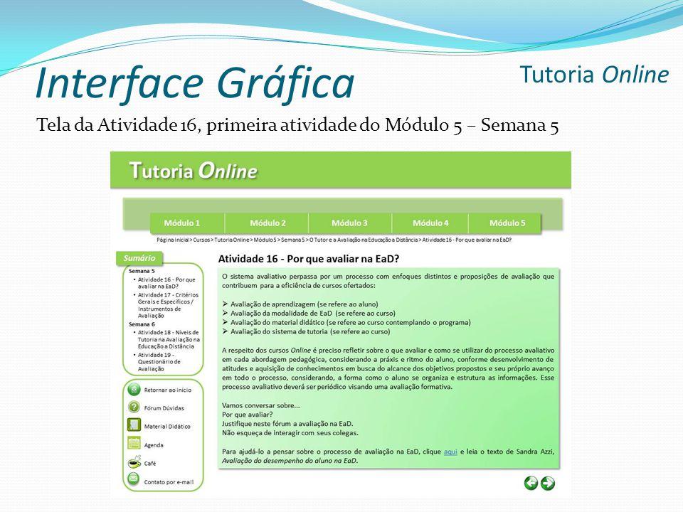 Interface Gráfica Tutoria Online Tela da Atividade 16, primeira atividade do Módulo 5 – Semana 5
