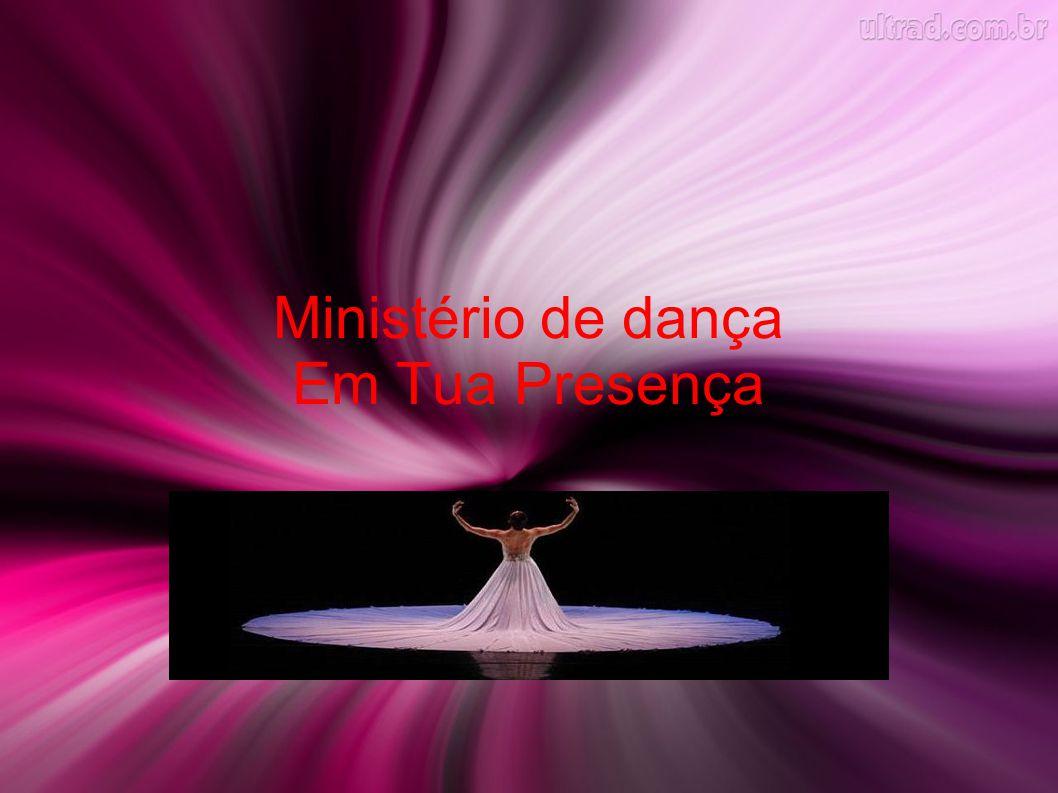 Ministério de dança...