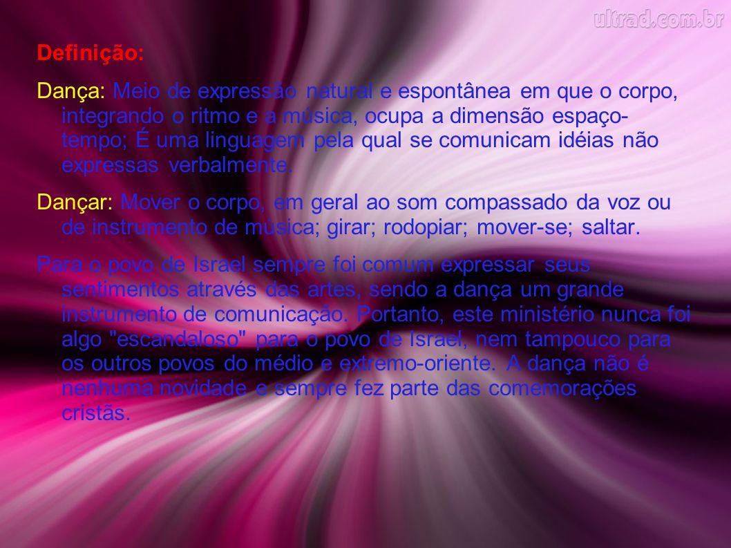 OBJETIVOS DO MINISTÉRIO DE DANÇA: O Ministério de Dança pretende adorar a Deus e proclamar sua palavra por meio do movimento.