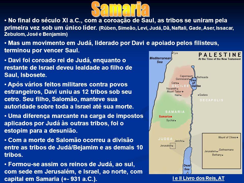 No final do século XI a.C., com a coroação de Saul, as tribos se uniram pela primeira vez sob um único líder.