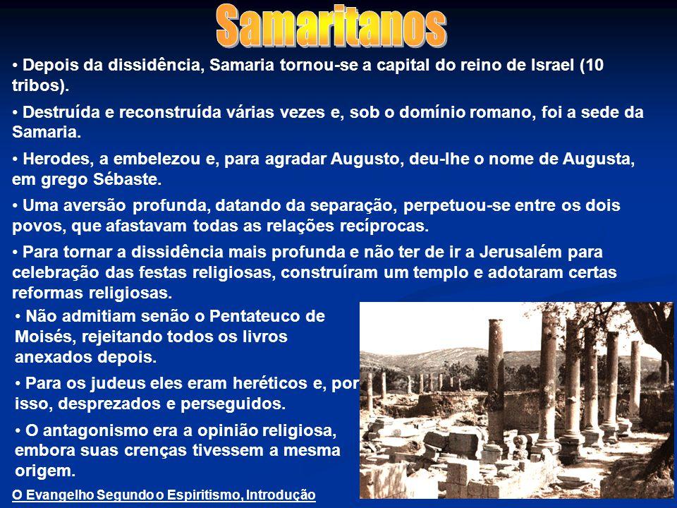 Depois da dissidência, Samaria tornou-se a capital do reino de Israel (10 tribos).