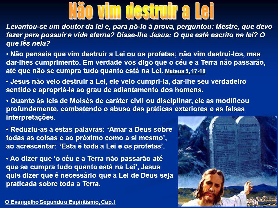 Levantou-se um doutor da lei e, para pô-lo à prova, perguntou: Mestre, que devo fazer para possuir a vida eterna.
