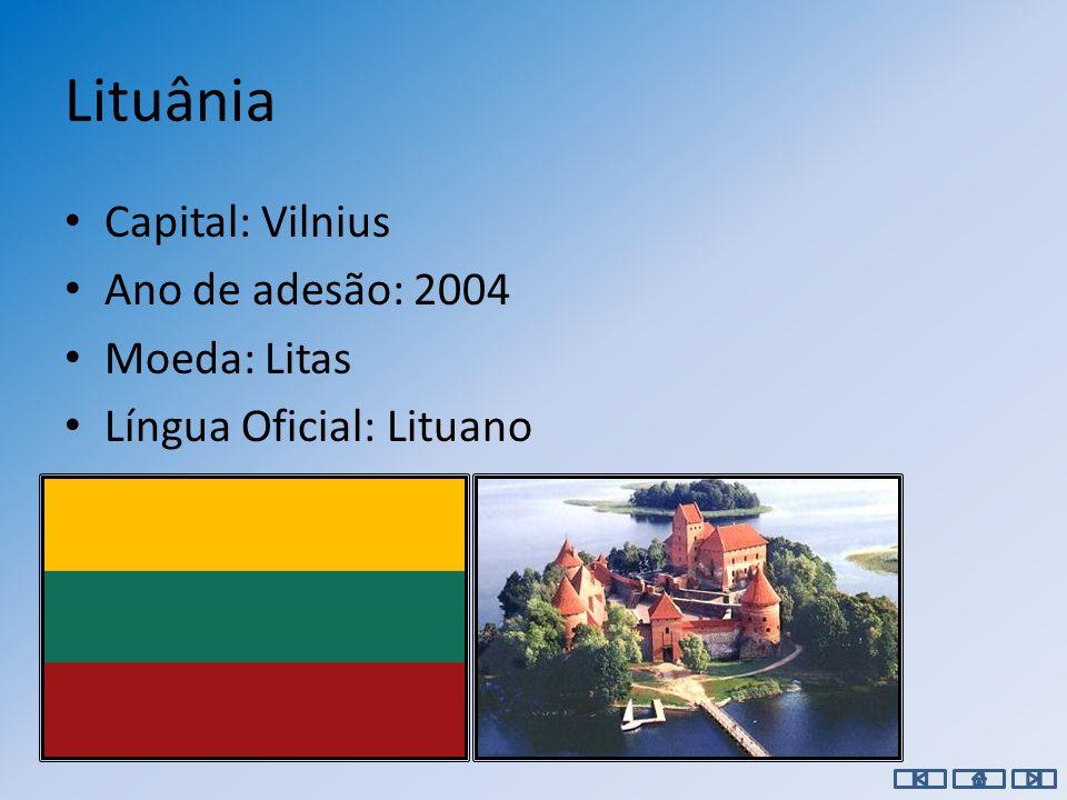 Letónia Capital: Riga Ano de adesão: Moeda: Lats Língua Oficial: Letão