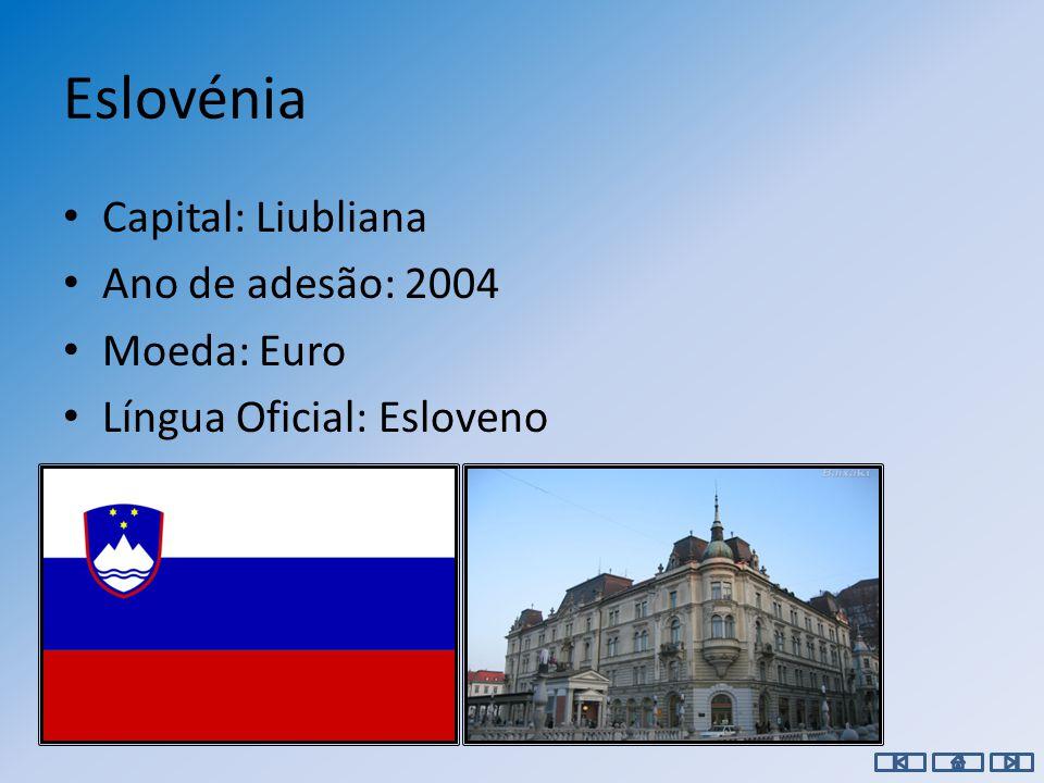 Eslováquia Capital: Bratislava Ano de adesão: 2004 Moeda: Euro Língua Oficial: Eslovaco