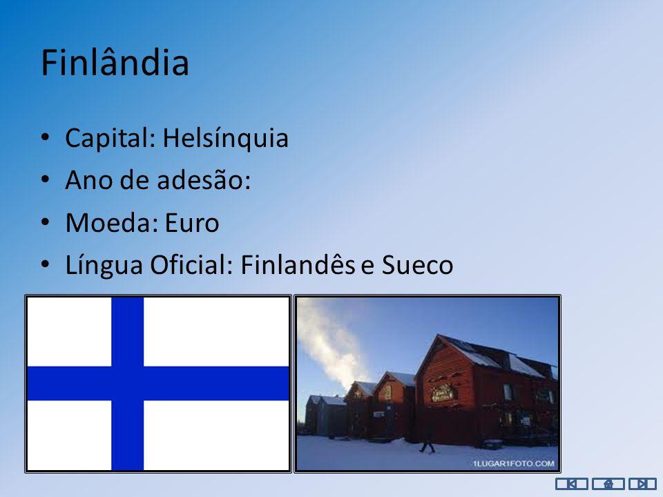 Estónia Capital: Talin Ano de adesão: 2004 Moeda: Coroa Estónia Língua Oficial: Estónio