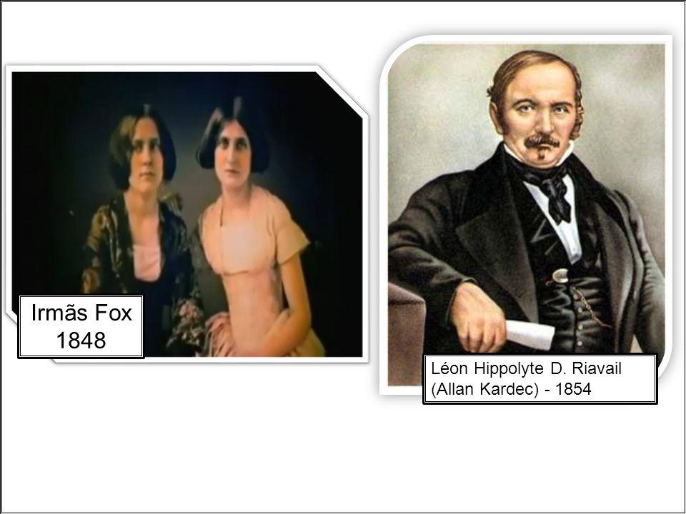 Irmãs Fox 1848 Léon Hippolyte D. Riavail (Allan Kardec) - 1854
