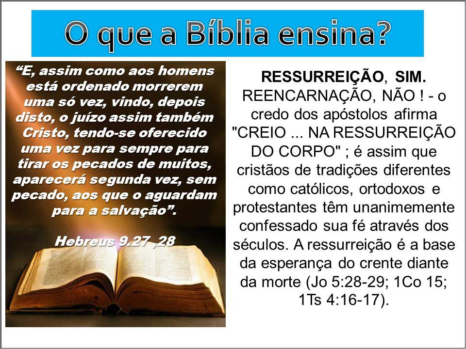 RESSURREIÇÃO, SIM. REENCARNAÇÃO, NÃO ! - o credo dos apóstolos afirma