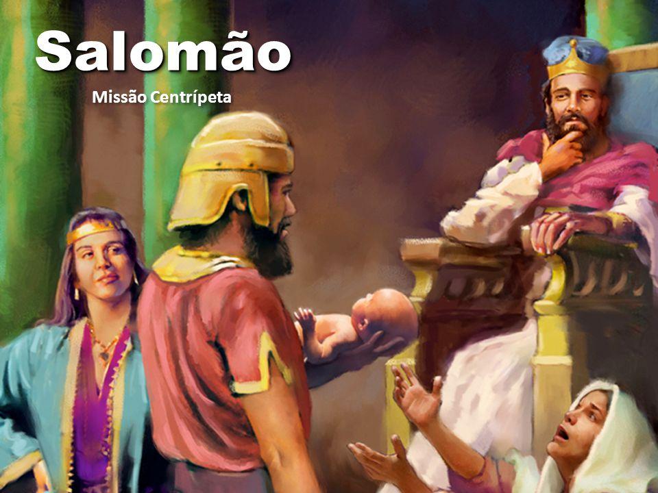 SalomãoSalomão Missão Centrípeta