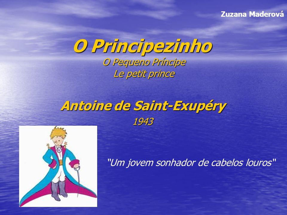 O Principezinho O Pequeno Príncipe Le petit prince Antoine de Saint-Exupéry 1943 Um jovem sonhador de cabelos louros Zuzana Maderová