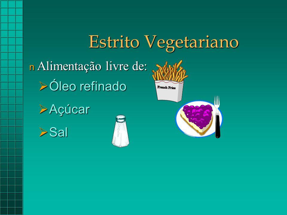 Estrito Vegetariano  Óleo refinado  Açúcar  Sal n Alimentação livre de: