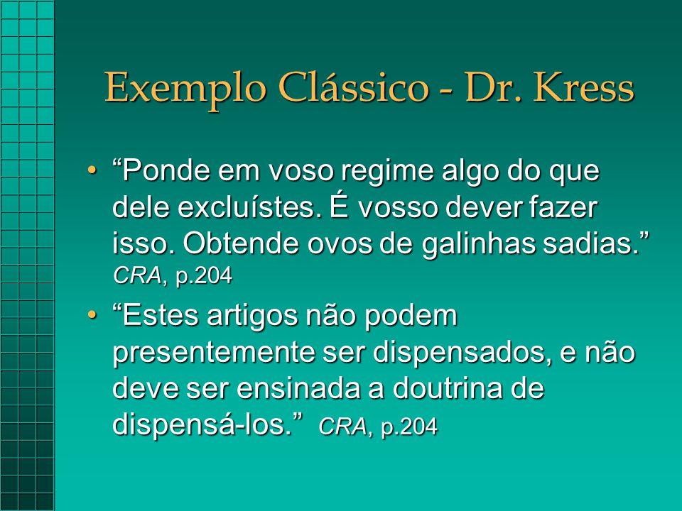 """Exemplo Clássico - Dr. Kress """"Ponde em voso regime algo do que dele excluístes. É vosso dever fazer isso. Obtende ovos de galinhas sadias."""" CRA, p.204"""