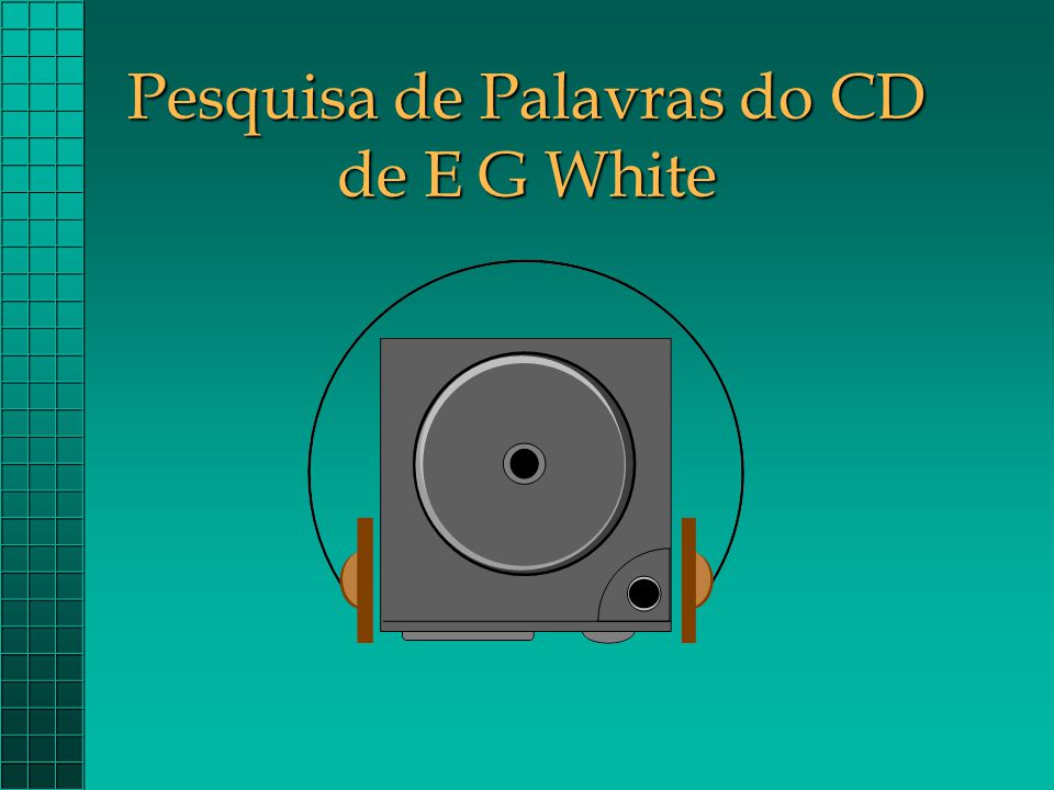 Pesquisa de Palavras do CD de E G White