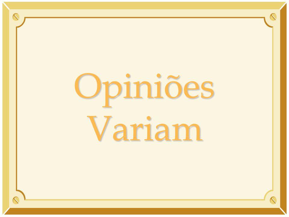 Opiniões Variam