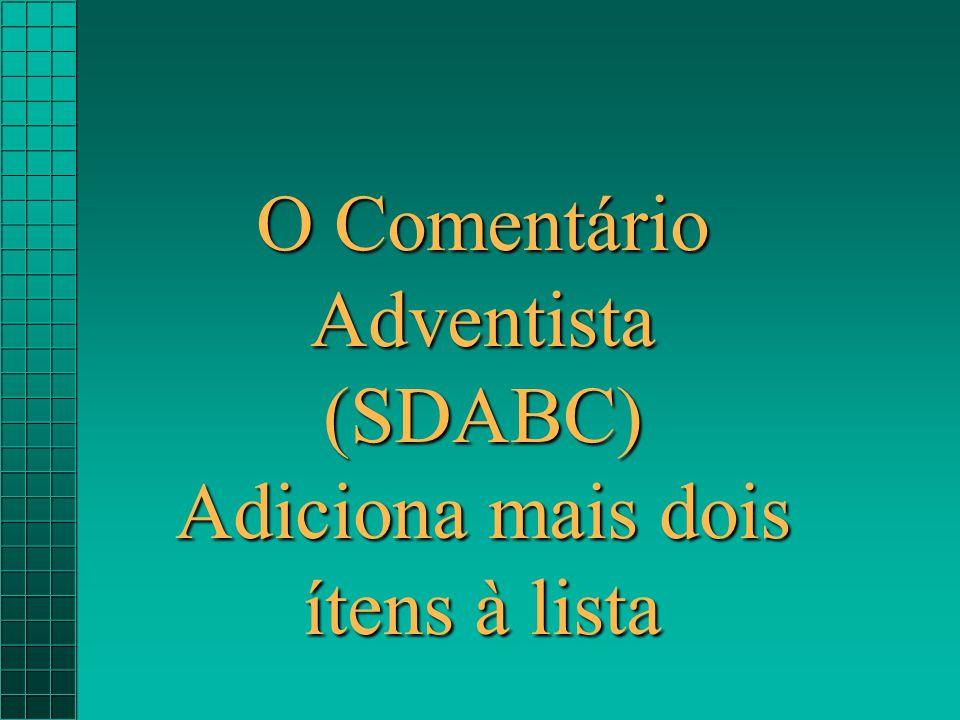 O Comentário Adventista (SDABC) Adiciona mais dois ítens à lista