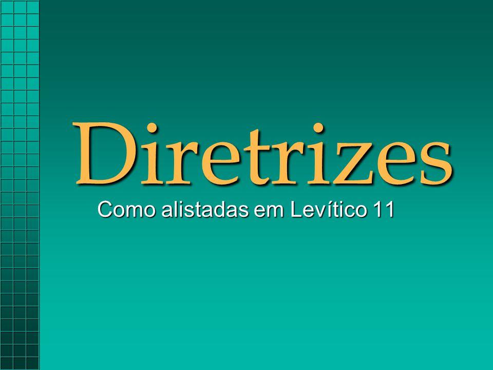 Diretrizes Como alistadas em Levítico 11