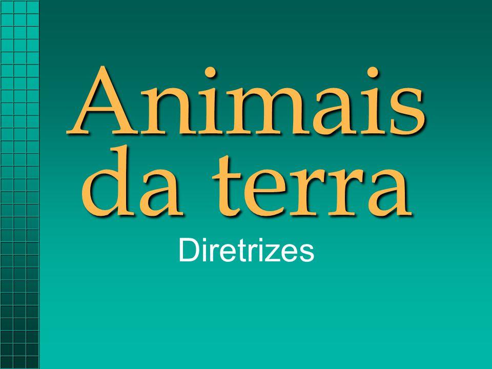 Animais da terra Diretrizes
