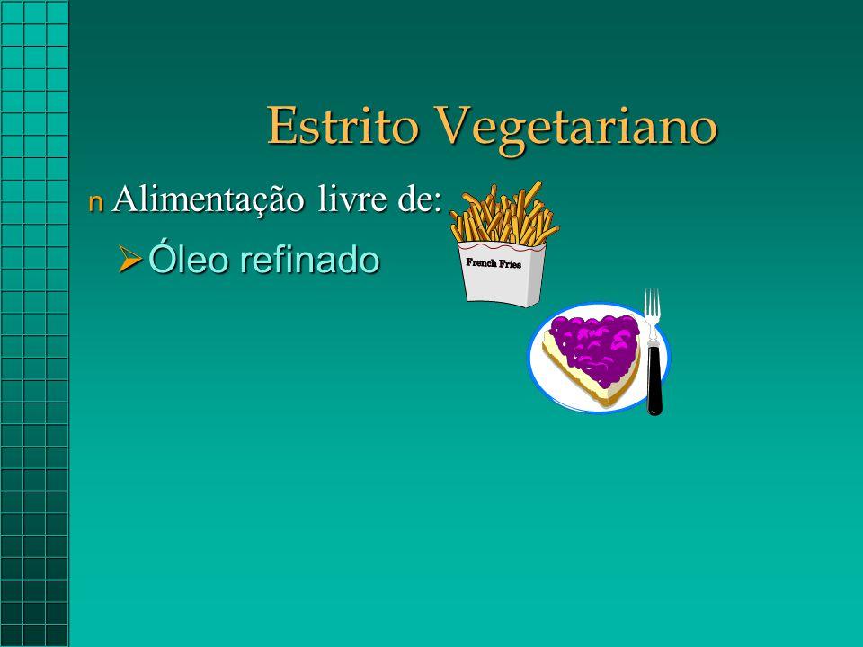 Estrito Vegetariano  Óleo refinado  Açúcar n Alimentação livre de: