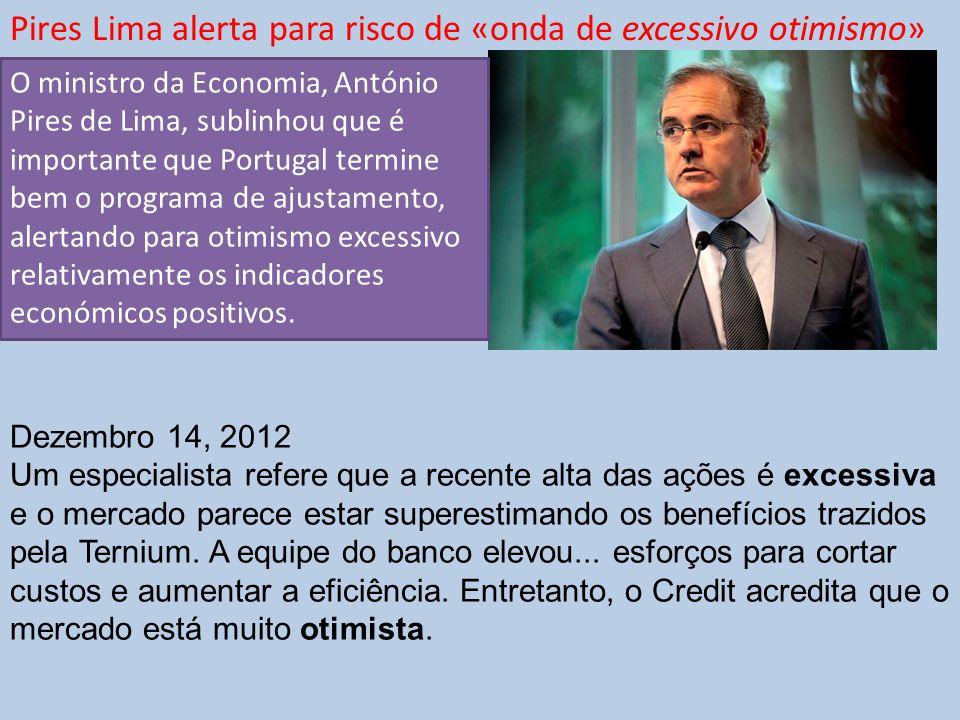 O ministro da Economia, António Pires de Lima, sublinhou que é importante que Portugal termine bem o programa de ajustamento, alertando para otimismo