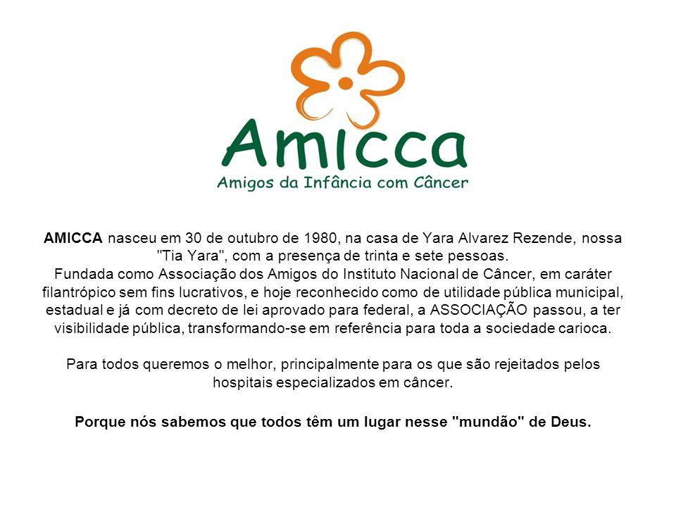 AMICCA nasceu em 30 de outubro de 1980, na casa de Yara Alvarez Rezende, nossa Tia Yara , com a presença de trinta e sete pessoas.