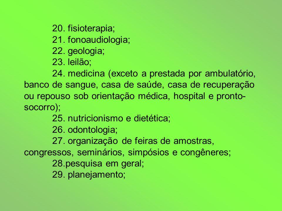 20. fisioterapia; 21. fonoaudiologia; 22. geologia; 23.