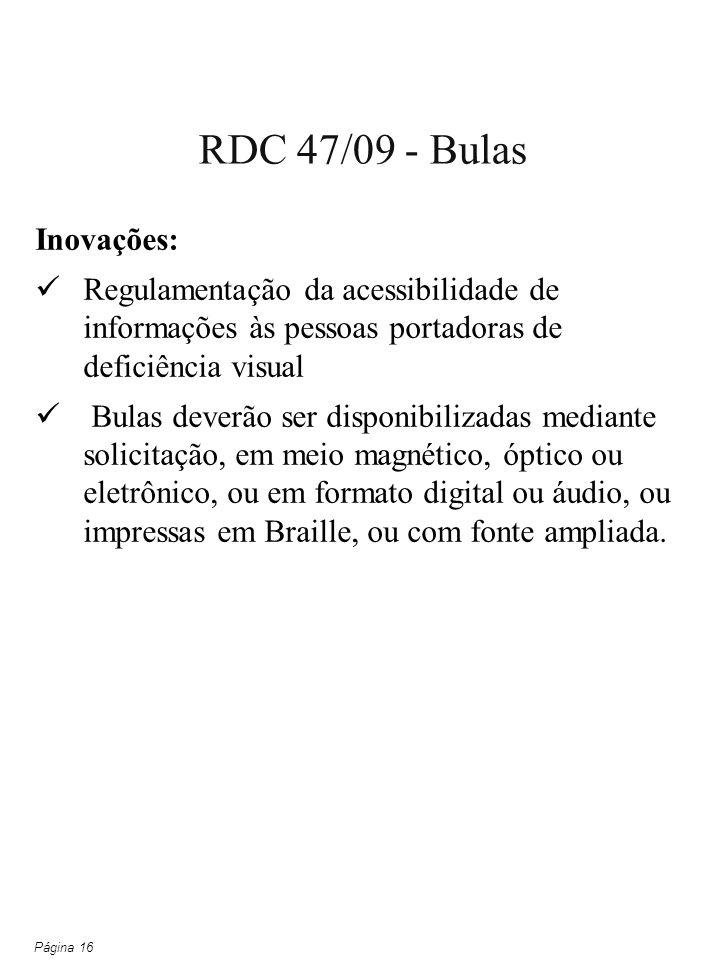 Inovações: Regulamentação da acessibilidade de informações às pessoas portadoras de deficiência visual Bulas deverão ser disponibilizadas mediante sol