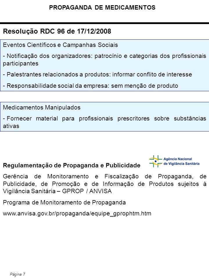 PROPAGANDA DE MEDICAMENTOS Página 7 Resolução RDC 96 de 17/12/2008 Eventos Científicos e Campanhas Sociais - Notificação dos organizadores: patrocínio