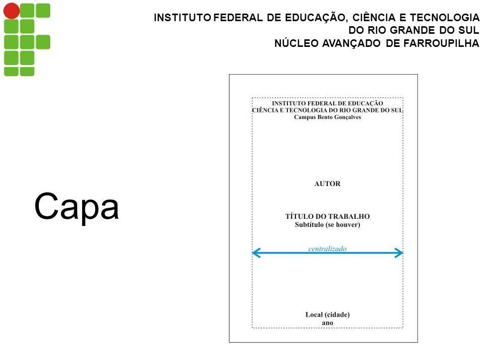 INSTITUTO FEDERAL DE EDUCAÇÃO, CIÊNCIA E TECNOLOGIA DO RIO GRANDE DO SUL NÚCLEO AVANÇADO DE FARROUPILHA Capa