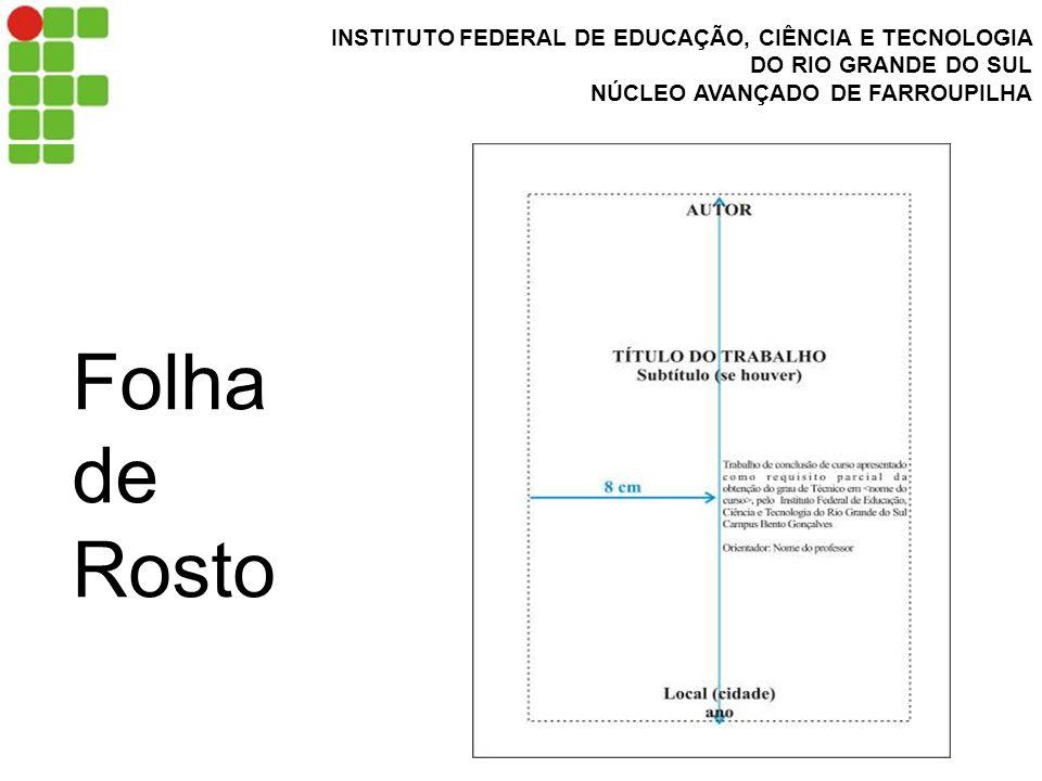 INSTITUTO FEDERAL DE EDUCAÇÃO, CIÊNCIA E TECNOLOGIA DO RIO GRANDE DO SUL NÚCLEO AVANÇADO DE FARROUPILHA Folha de Rosto