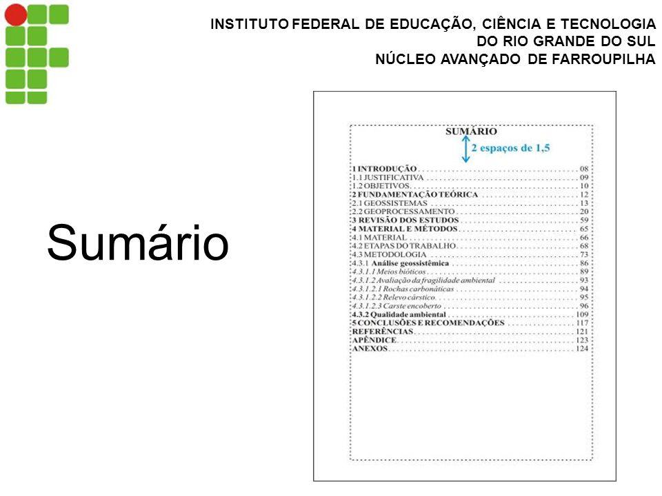 INSTITUTO FEDERAL DE EDUCAÇÃO, CIÊNCIA E TECNOLOGIA DO RIO GRANDE DO SUL NÚCLEO AVANÇADO DE FARROUPILHA Sumário