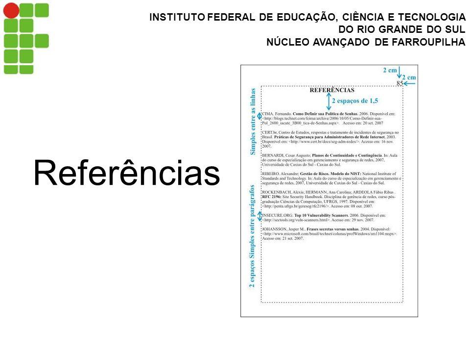 INSTITUTO FEDERAL DE EDUCAÇÃO, CIÊNCIA E TECNOLOGIA DO RIO GRANDE DO SUL NÚCLEO AVANÇADO DE FARROUPILHA Referências