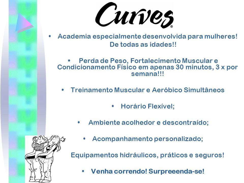 Obrigada pela Atenção ! Curves Vila Mascote Rua Palestina, 610 Fone : 5679-5666 www.curves.com.br