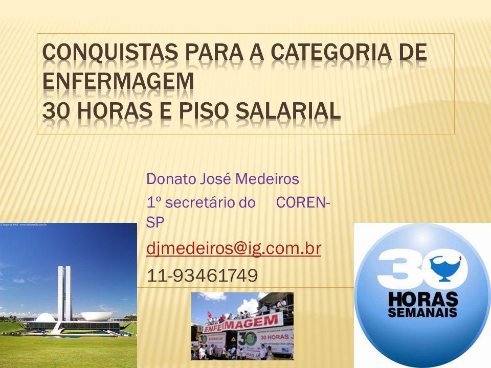 Donato José Medeiros 1º secretário do COREN- SP djmedeiros@ig.com.br 11-93461749
