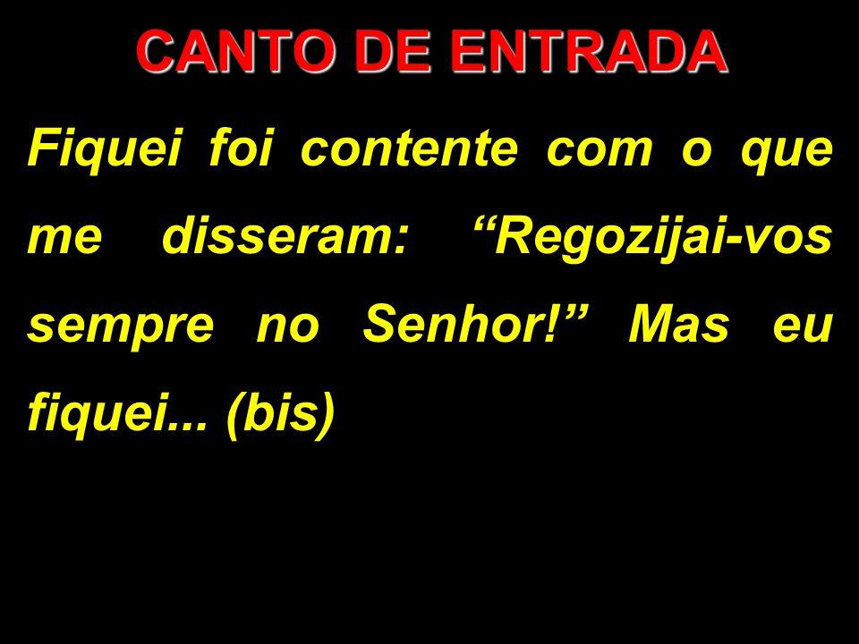 Leitura da Carta de São Paulo aos Efésios: Irmãos: 8 Outrora éreis trevas, mas agora sois luz no Senhor.