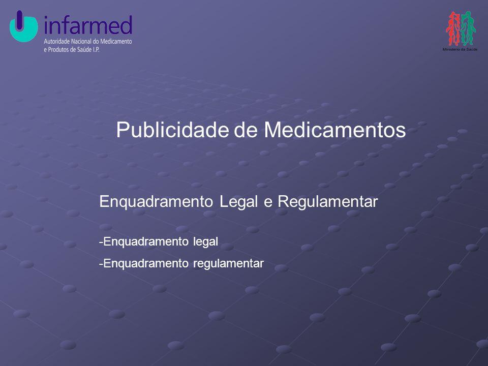 Publicidade de Medicamentos Enquadramento Legal e Regulamentar -Enquadramento legal -Enquadramento regulamentar