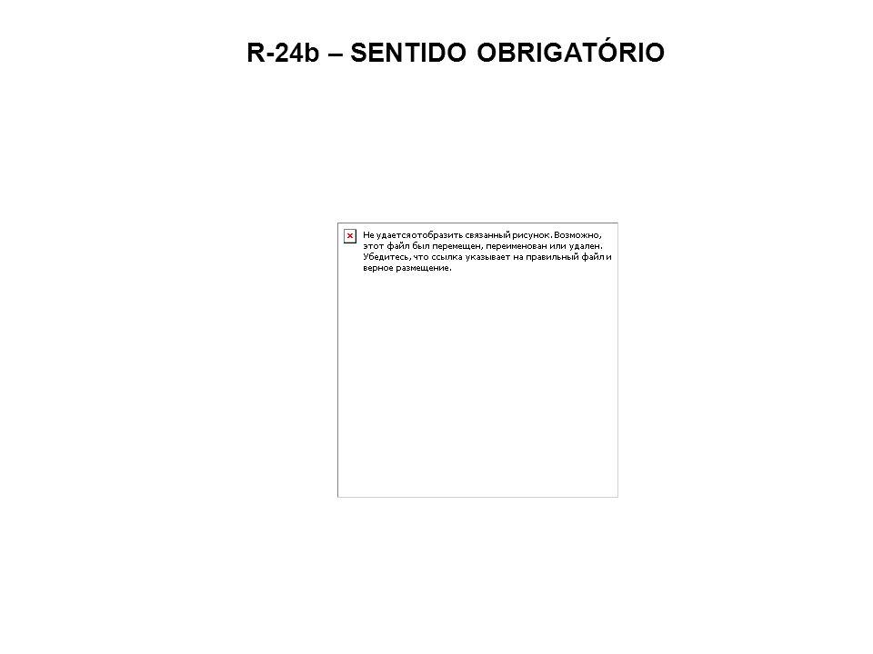 R-24b – SENTIDO OBRIGATÓRIO