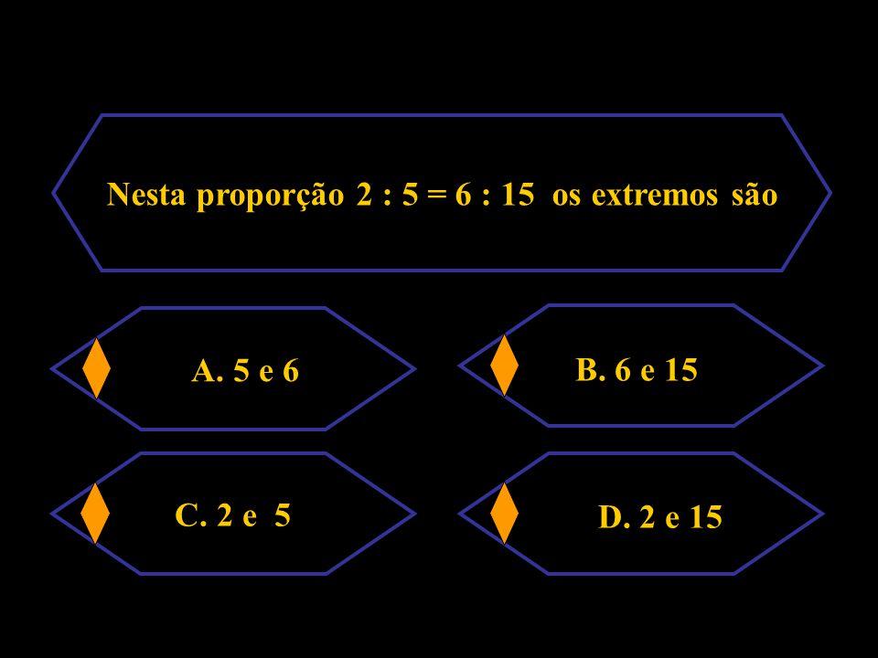 Completa a frase: Uma proporção é A.uma igualdade entre duas razões B.