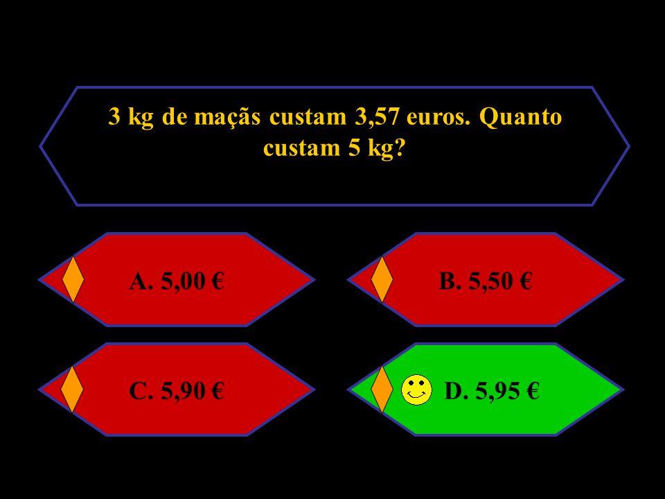 3 kg de maçãs custam 3,57 euros. Quanto custam 5 kg? A. 5,00 €B. 5,50 €C. 5,90 €D. 5,95 €