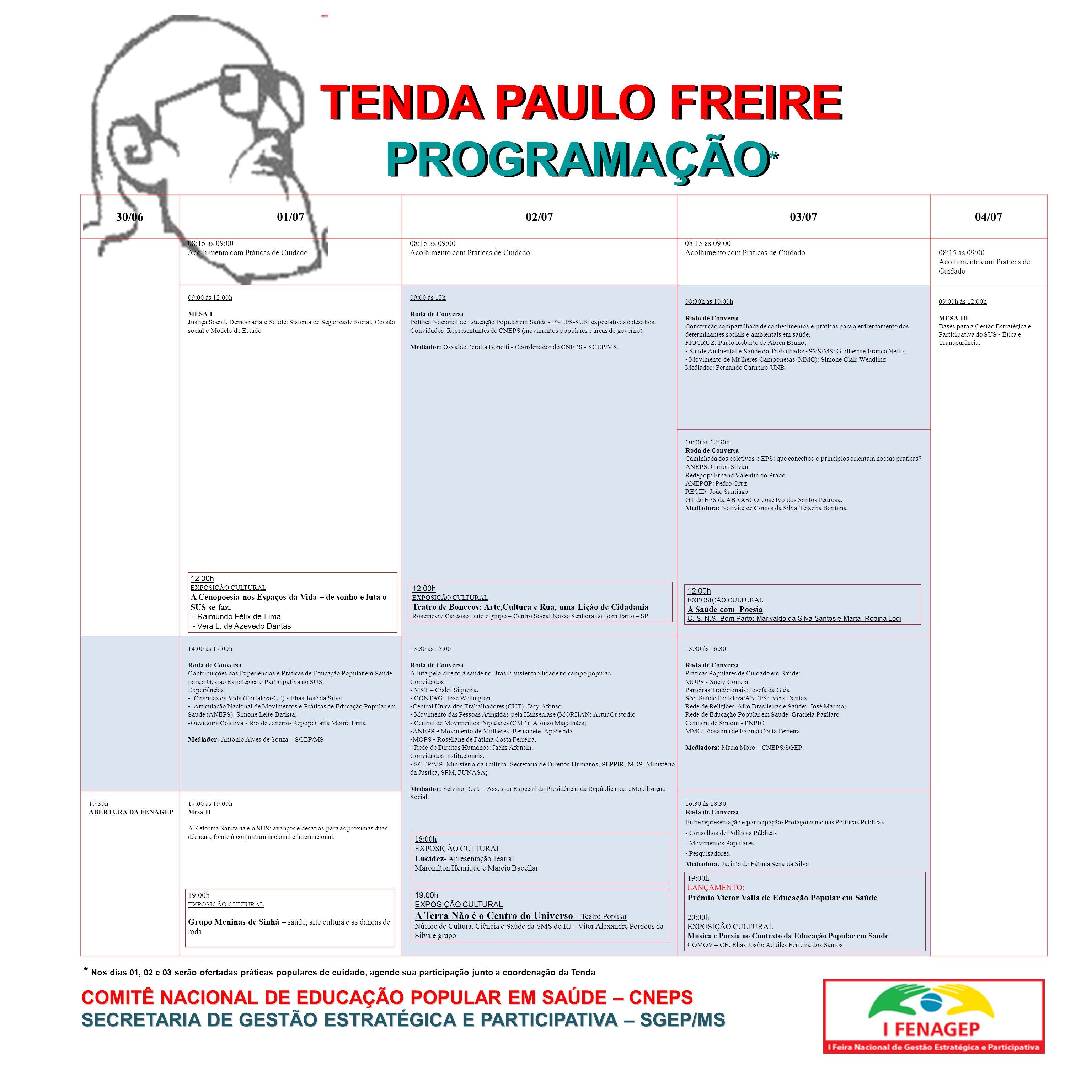 TENDA PAULO FREIRE PROGRAMAÇÃO * COMITÊ NACIONAL DE EDUCAÇÃO POPULAR EM SAÚDE – CNEPS SECRETARIA DE GESTÃO ESTRATÉGICA E PARTICIPATIVA – SGEP/MS 30/06