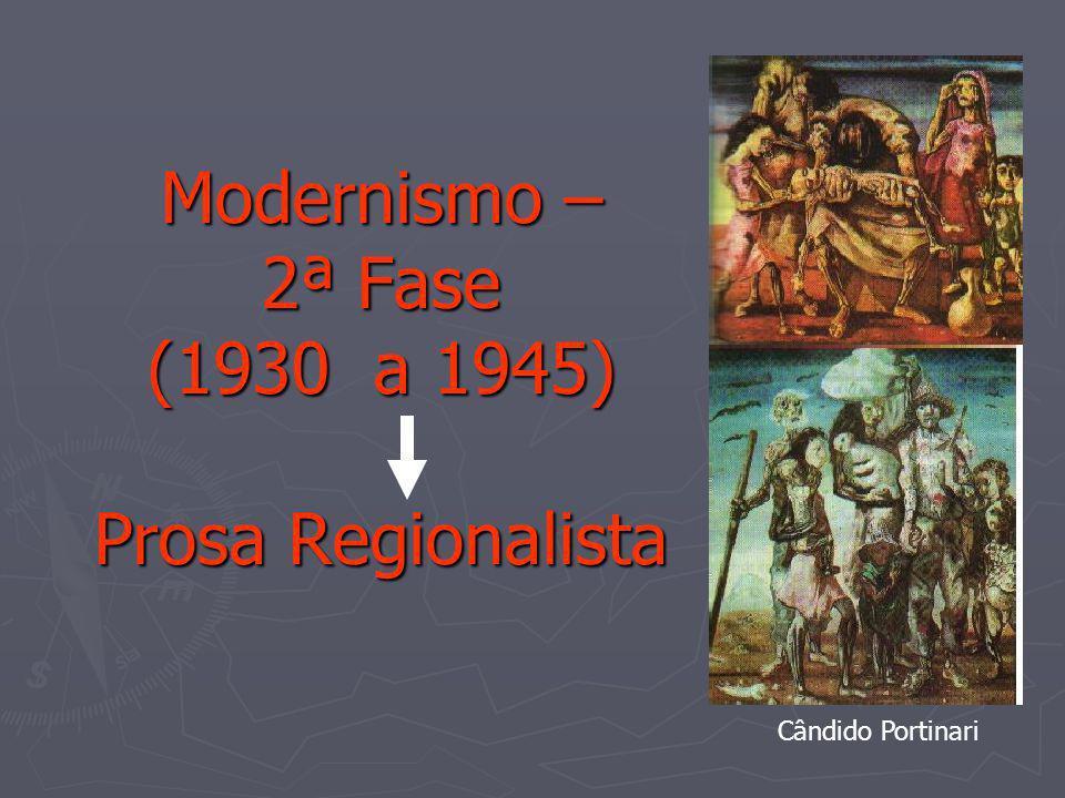 Modernismo – 2ª Fase (1930 a 1945) Prosa Regionalista Cândido Portinari