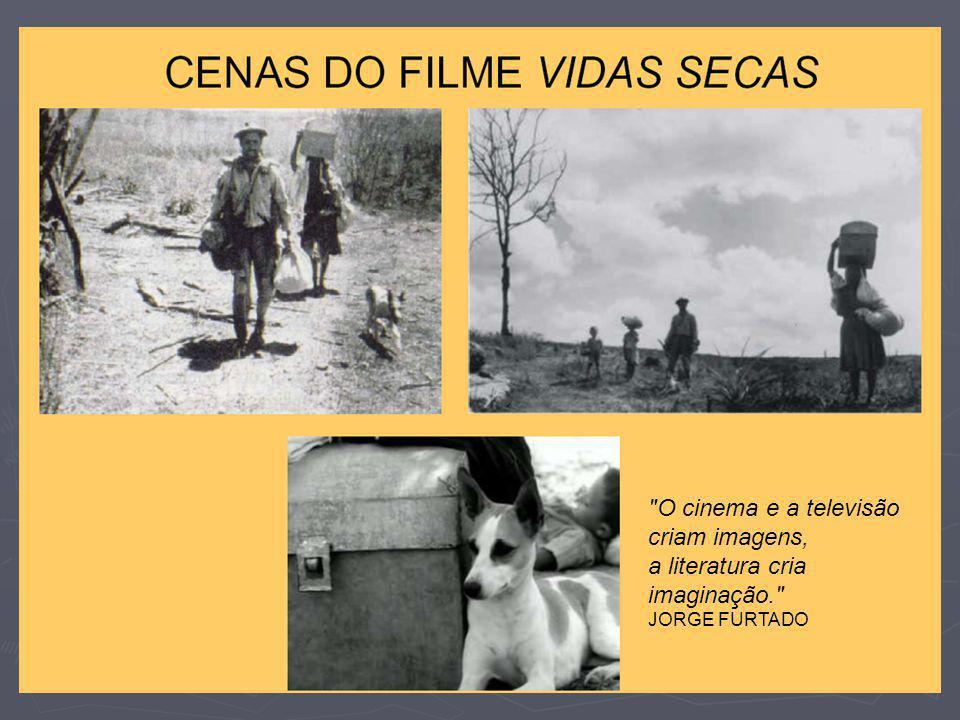 O cinema e a televisão criam imagens, a literatura cria imaginação. JORGE FURTADO