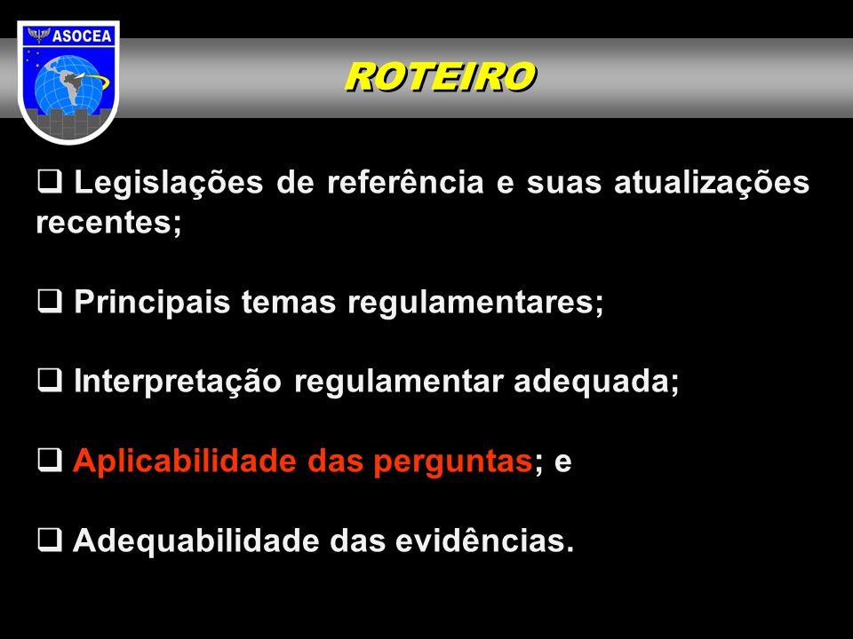  Legislações de referência e suas atualizações recentes;  Principais temas regulamentares;  Interpretação regulamentar adequada;  Aplicabilidade d