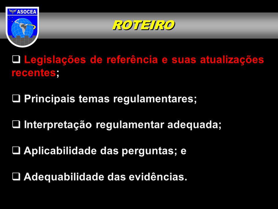 Legislações de referência e suas atualizações recentes  DCA 800-1, de 19 de maio de 2009 (Política de Qualidade para o Sistema de Controle do Espaço Aéreo Brasileiro)  ICA 53-1, de 13 de maio de 2009 (NOTAM)  ICA 53-2, de 30 de abril de 2009 (Sala de Informações Aeronáuticas de Aeródromo - Sala AIS) - Modificada em 7 de setembro de 2010.