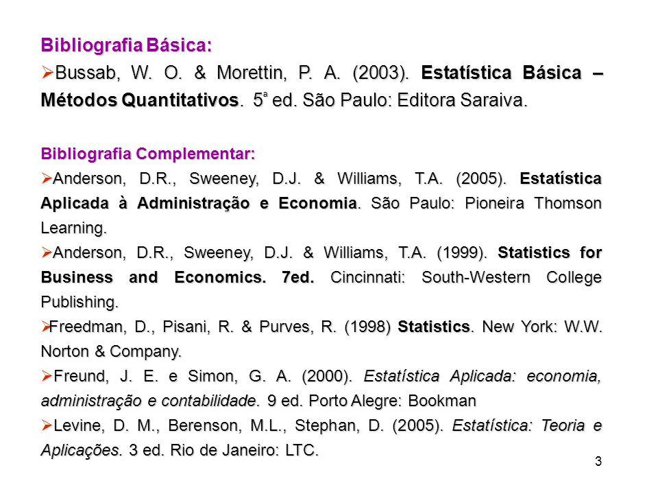 3 Bibliografia Básica:  Bussab, W.O. & Morettin, P.