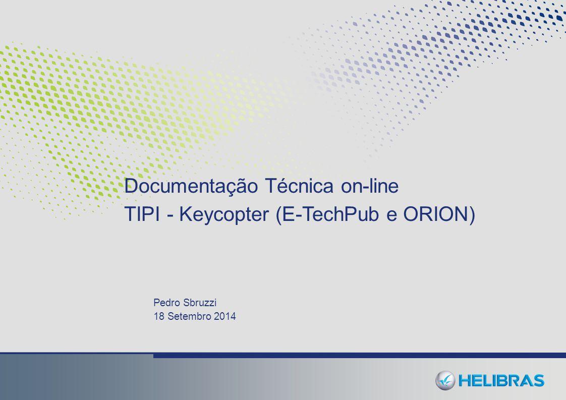 Pedro Sbruzzi 18 Setembro 2014 Documentação Técnica on-line TIPI - Keycopter (E-TechPub e ORION)