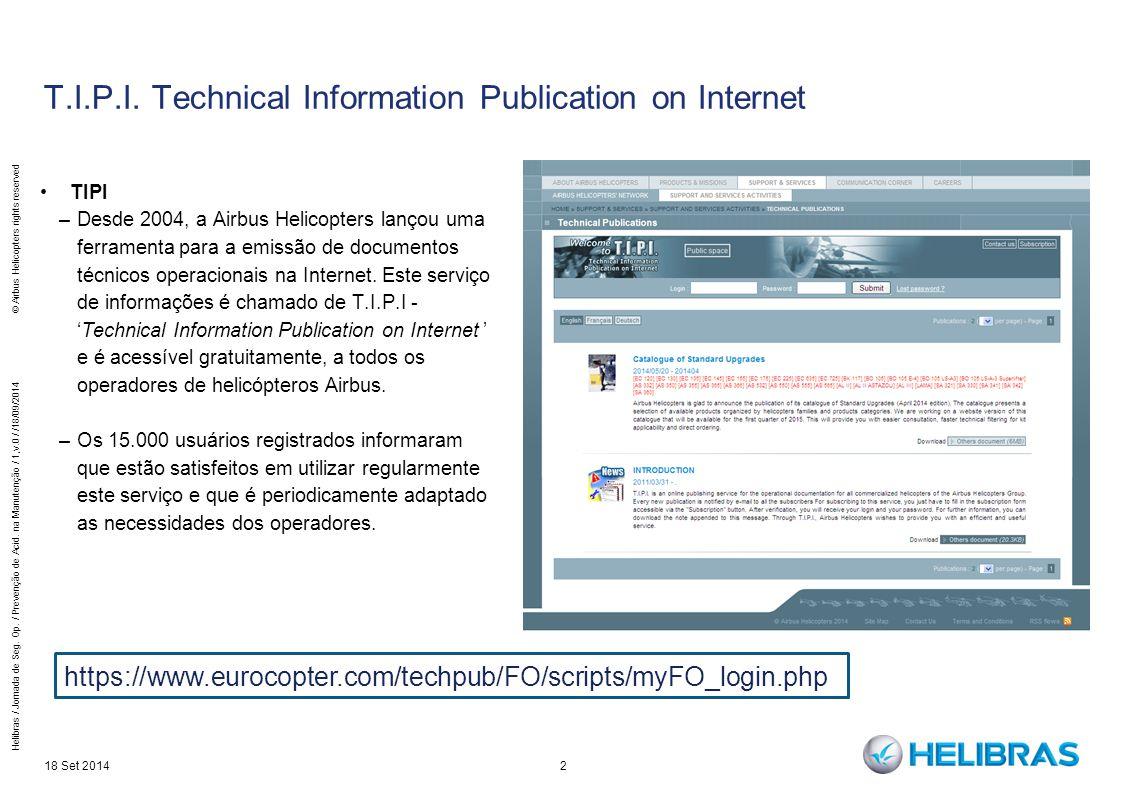 T.I.P.I. Technical Information Publication on Internet TIPI –Desde 2004, a Airbus Helicopters lançou uma ferramenta para a emissão de documentos técni