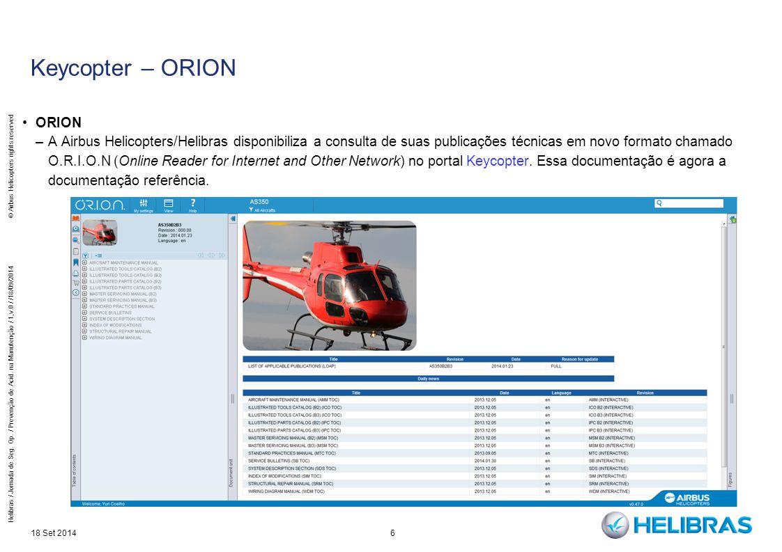 6 Keycopter – ORION 18 Set 2014 Helibras / Jornada de Seg. Op. / Prevenção de Acid. na Manutenção / 1,v.0 / /18/09/2014 © Airbus Helicopters rights re