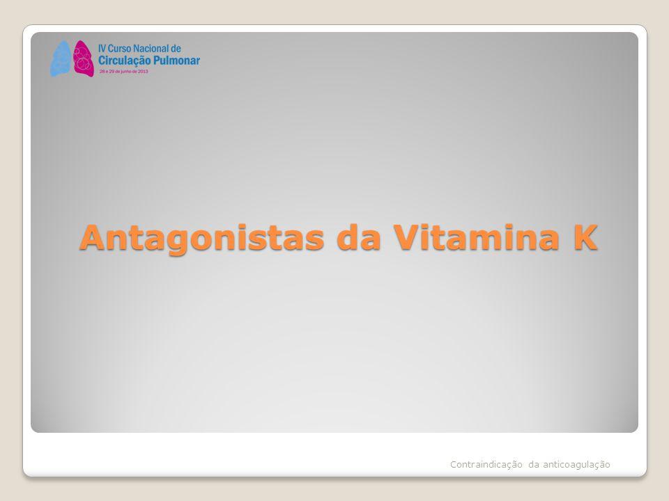 Antagonistas da Vitamina K Contraindicação da anticoagulação
