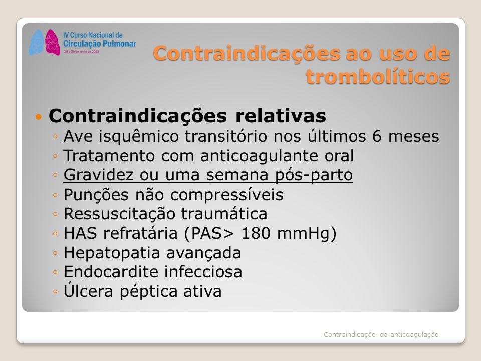 Contraindicações ao uso de trombolíticos Contraindicações relativas ◦Ave isquêmico transitório nos últimos 6 meses ◦Tratamento com anticoagulante oral