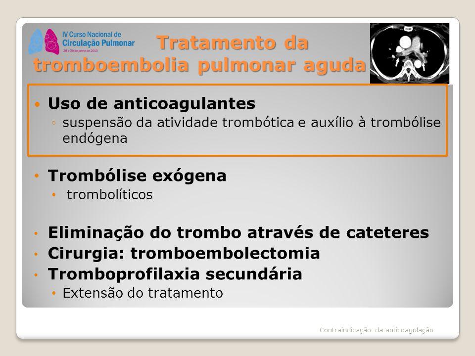 Tratamento da tromboembolia pulmonar aguda Tratamento da tromboembolia pulmonar aguda Uso de anticoagulantes ◦suspensão da atividade trombótica e auxí